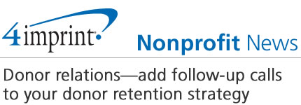 Donor relations—add follow-up calls to your donor retention strategy