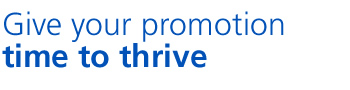 4 Ideas Friday: Give your promotion time to thrive